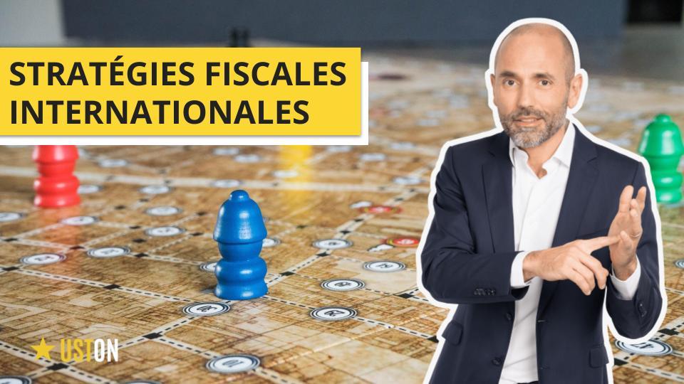 Saison 10 : stratégies fiscales internationales